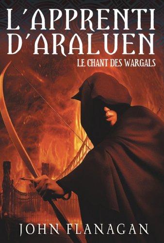 L'Apprenti d'Araluen 2 - Le Chant des Wargals par John Flanagan, Blandine Longre
