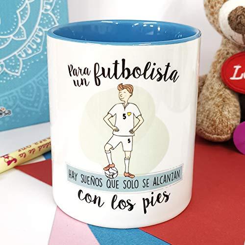 La Mente es Maravillosa - Taza frase y dibujo divertido (Para un futbolista hay sueños que solo se alcanzan con los pies) Regalo para un Futbolista