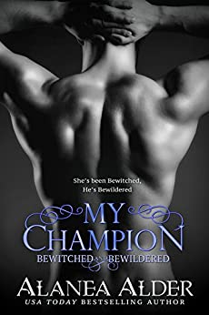 My Champion (Bewitched and Bewildered Book 7) by [Alder, Alanea]