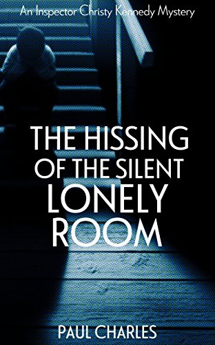 the-hissing-of-the-silent-lonely-room-the-christy-kennedy-mysteries-book-5