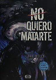 No quiero matarte par Dan Wells
