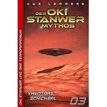 Vhentars Schicksal (Oki Stanwer und das Terrorimperium 3)