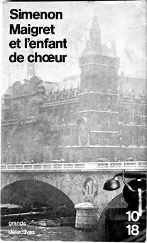 Maigret et l'enfant de choeur : et trois autres enquêtes par Simenon