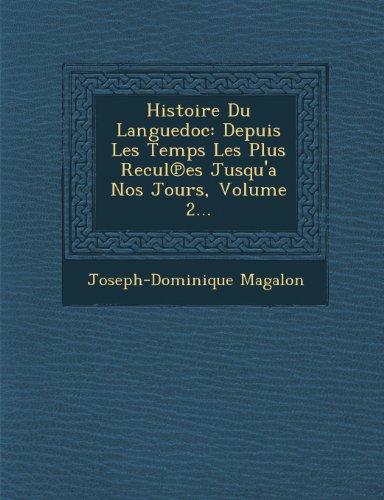 Histoire Du Languedoc: Depuis Les Temps Les Plus Recules Jusqu'a Nos Jours, Volume 2...
