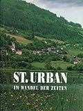 St. Urban im Wandel der Zeiten : eine Chronik. Hrsg. von der Gemeinde St. Urban