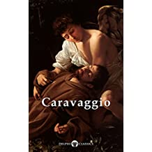 Delphi Complete Works of Caravaggio (Illustrated) (Masters of Art Book 6) (English Edition)