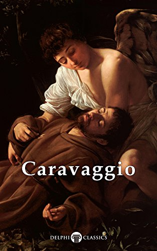 Delphi Complete Works of Caravaggio (Illustrated) (Masters of Art Book 6)
