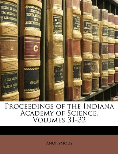 Proceedings of the Indiana Academy of Science, Volumes 31-32