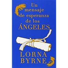 Un Mensaje de Esperanza de los Angeles by Lorna Byrne (8-Jan-2013) Paperback