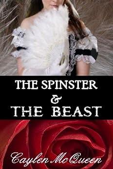 The Spinster & The Beast - A Regency Novella by [McQueen, Caylen]