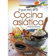 El Gran Libro de la Cocina Asiática: Tradiciones, ingredientes, práctica culinaria y recetas. (Gran gourmet)