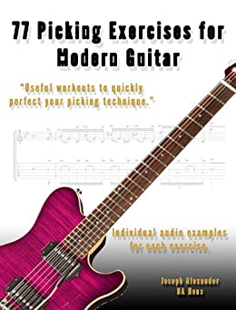 77 Picking Exercises for Modern Guitar (Guitar Technique Book 1) (English Edition) par [Alexander, Joseph]
