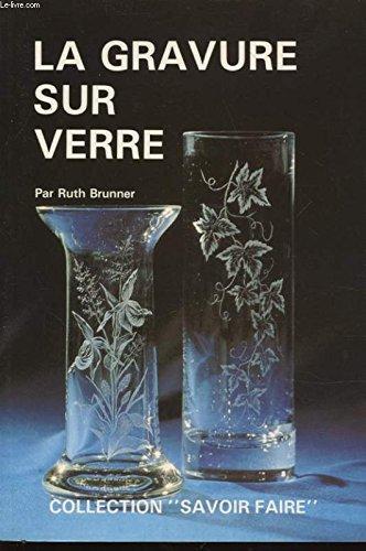 La Gravure sur verre (Savoir faire)