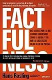 Factfulness: Diez razones por las que estamos equivocados sobre el mundo. Y por qué las cosas están mejor de lo que pi