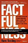 Factfulness: Diez razones por las que estamos equivocados sobre el mundo. Y por qué las cosas están mejor de lo que piensas par Rosling