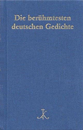 Die berühmtesten deutschen Gedichte: Auf der Grundlage von 200 Gedichtsammlungen (Erlesenes Lesen)