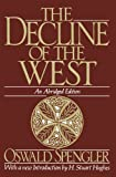 The Decline of the West (Oxford Paperbacks) (Paperback)