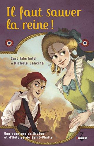 Il faut sauver la reine !: Une aventure de Brutus et d'Héloïse de Saint-Phalle par Michèle Lancina