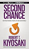 second chance for your money your life and our world by robert t kiyosaki 2015 04 07