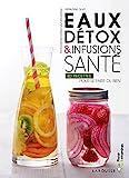 Telecharger Livres Eaux detox infusions sante (PDF,EPUB,MOBI) gratuits en Francaise