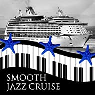 Smooth Jazz Cruise – Sentimental Journey with Piano Song, Adventure with Beautiful Instrumental Music, Background Music for Dinner Party, Piano Bar Lounge, Relaxation Music in Travel, Wayfaring