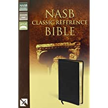 NASB Classic Reference Bible: The Perfect Choice for Word-for-Word Study of the Bible: Updated New American Standard Bible Classic Reference Bible