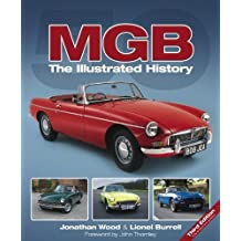 MGB: The Illustrated History by Wood, Jonathan, Burrell, Lionel (2012) Gebundene Ausgabe