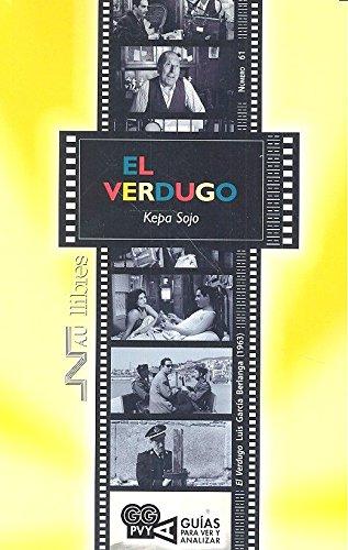 Verdugo,El. Luis García Berlanga (1963) (Guías para ver y analizar cine) por Kepa Sojo