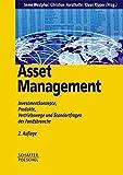 Asset Management: Investmentkonzepte, Produkte, Vertriebswege und Standortfragen der Fondsbranche