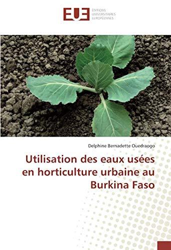 Utilisation des eaux usees en horticulture urbaine au Burkina Faso par Delphine Bernadette Ouedraogo
