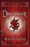 Dreamwalker - Das Geheimnis des Magierordens (Die Dreamwalker-Reihe, Band 2)