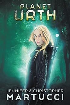 Planet Urth (Book 1) (Planet Urth Series) by [Martucci, Jennifer, Martucci, Christopher]