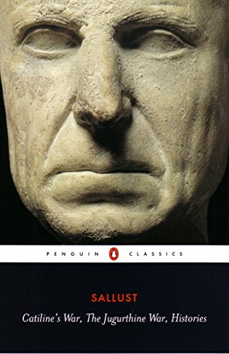 Catiline's War, The Jugurthine War, Histories: WITH The Jugurthine War (Penguin Classics)