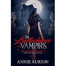 Im Lustschloss des Vampirs (Die Dämonenhure [Supernatural Sex Summoning] 2)