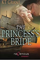 The Princess's Bride by KT Grant (2010-08-16)