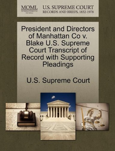 President and Directors of Manhattan Co v. Blake U.S. Supreme Court Transcript of Record with Supporting Pleadings
