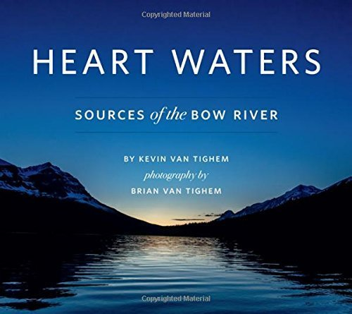 Heart Waters: Sources of the Bow River by Kevin Van Tighem (2015-12-08)