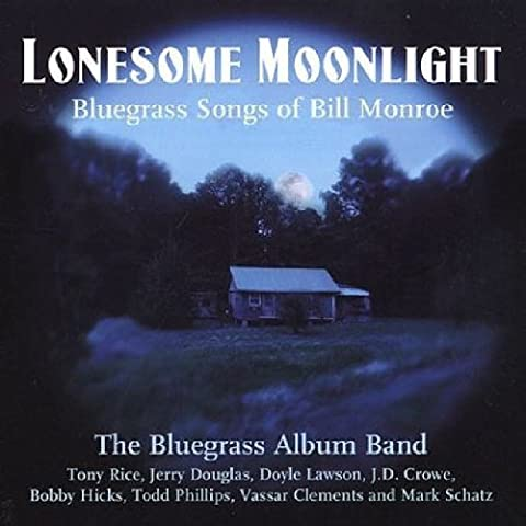 Lonesome Moonlight: Songs of Bill Monroe by The Bluegrass Album Band (2002-09-24)