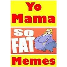 Memes: Yo Momma Memes & Jokes: (Funny Memes, Yo Mama So Fat, Funny Jokes & Cool Stuff For My Friends) (English Edition)
