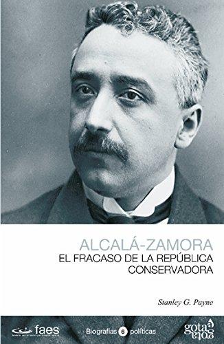 Alcalá-Zamora: El fracaso de la república conservadora