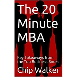 The 20 Minute MBA: Key Takeaways from the Top Business Books