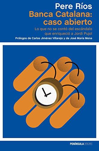 Banca Catalana: caso abierto: Lo que no se contó del escándalo que enriqueció a Jordi Pujol