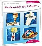 Fastenzeit und Ostern den Kindern erklärt (Den Kindern erzählt/erklärt)