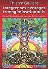 Intégrer ses héritages transgénérationnels par Gaillard