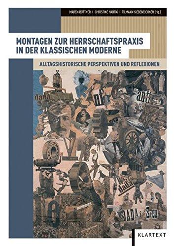 Montagen zur Herrschaftspraxis in der klassischen Moderne: Alltagshistorische Perspektiven und Reflexionen