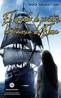 El cazador de piratas, la travesía de Elena par  Jesica Sabrina Canto