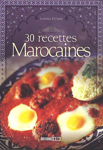 30 recettes marocaines par Loubna El-Fassi