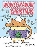 Wowee Kawaii Christmas Coloring Book: Super Cute Coloring For Adults, Teens, and Kids (Wowee Kawaii Coloring Books)