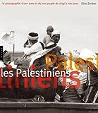 Les Palestiniens. La photographie d'une terre et de son peuple de 1839 à nos jours