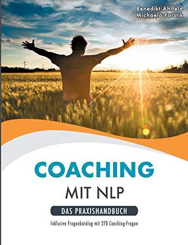 Coaching mit NLP: Praxishandbuch (NLP Workbook)